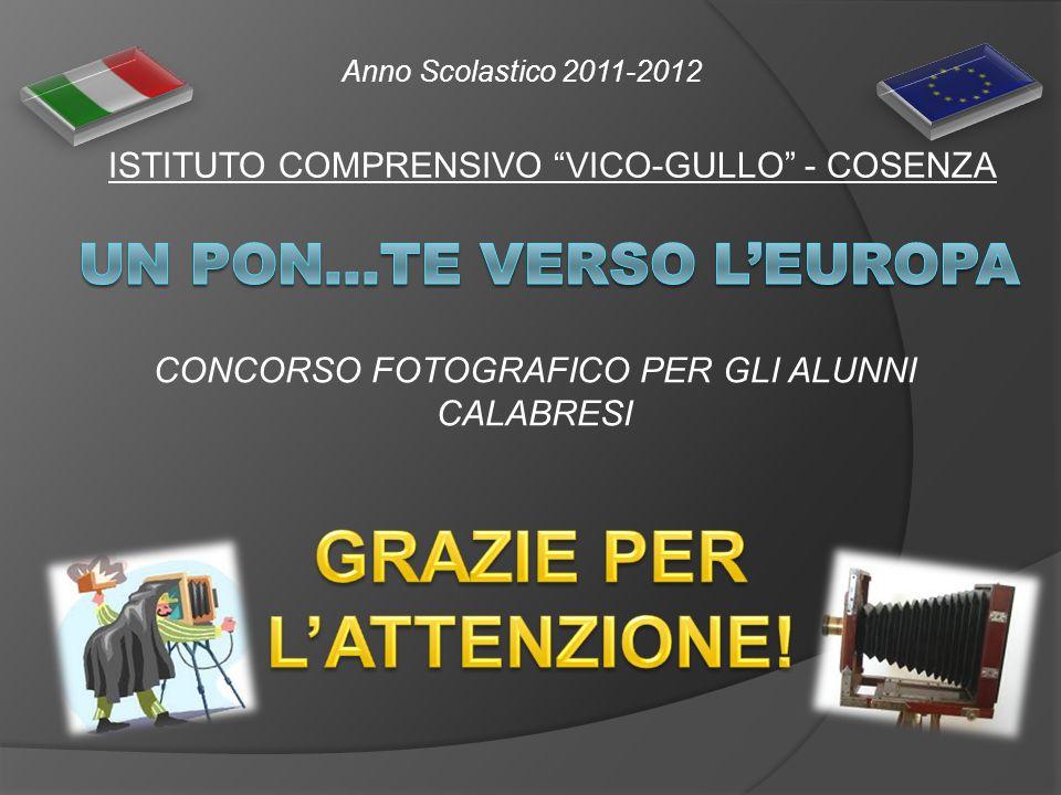 ISTITUTO COMPRENSIVO VICO-GULLO - COSENZA CONCORSO FOTOGRAFICO PER GLI ALUNNI CALABRESI Anno Scolastico 2011-2012