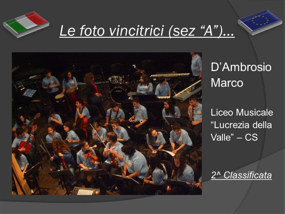 Le foto vincitrici (sez A)… DAmbrosio Marco Liceo Musicale Lucrezia della Valle – CS 2^ Classificata