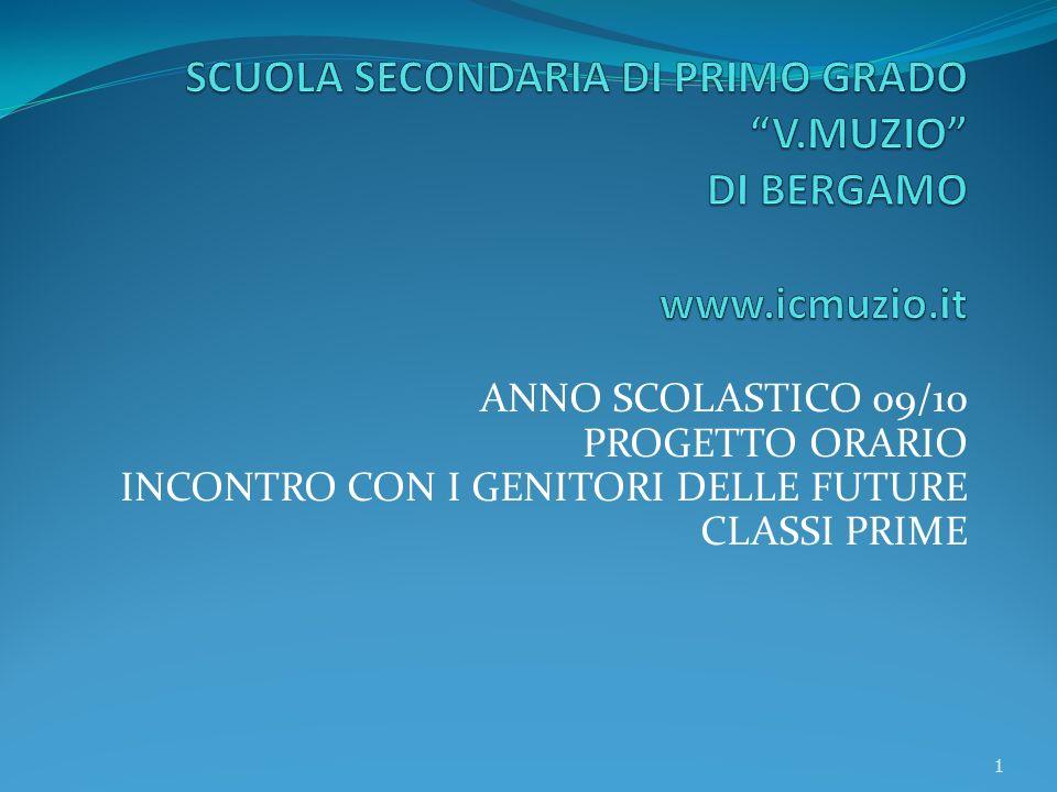 ANNO SCOLASTICO 09/10 PROGETTO ORARIO INCONTRO CON I GENITORI DELLE FUTURE CLASSI PRIME 1