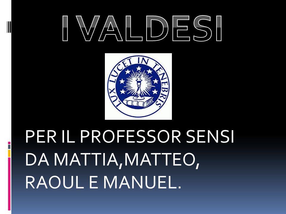 PER IL PROFESSOR SENSI DA MATTIA,MATTEO, RAOUL E MANUEL.