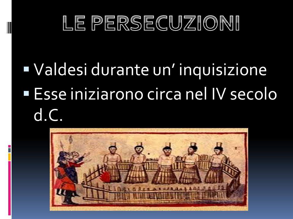 Valdesi durante un inquisizione Esse iniziarono circa nel IV secolo d.C.