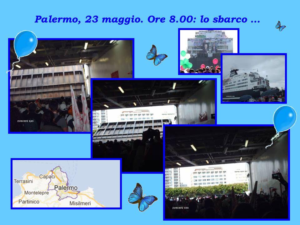 Palermo, 23 maggio. Ore 8.00: lo sbarco …