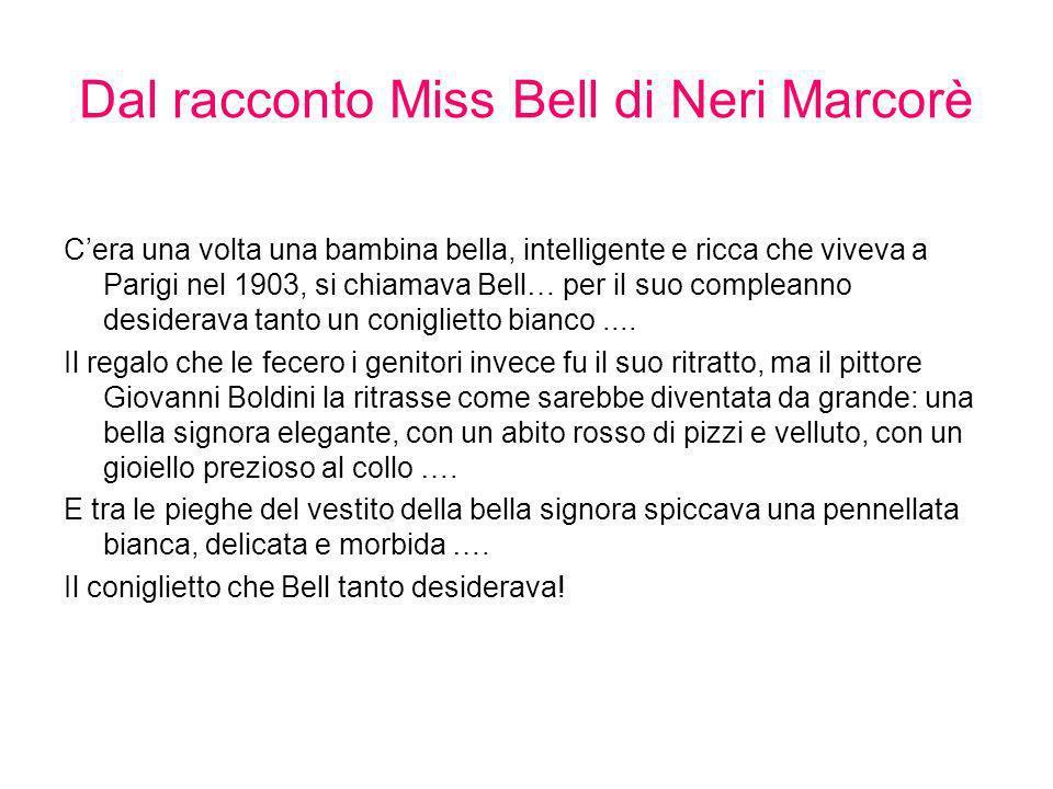 Dal racconto Miss Bell di Neri Marcorè Cera una volta una bambina bella, intelligente e ricca che viveva a Parigi nel 1903, si chiamava Bell… per il s