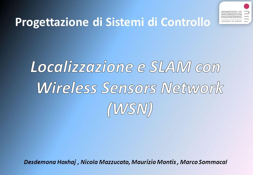 Progettazione di Sistemi di Controllo Desdemona Hoxhaj, Nicola Mazzucato, Maurizio Montis, Marco Sommacal