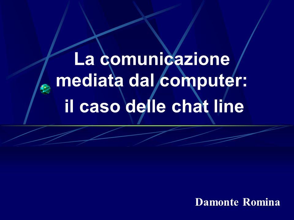 La comunicazione mediata dal computer: il caso delle chat line Damonte Romina