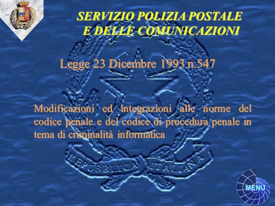 MENU Legge 23 Dicembre 1993 n.547 Modificazioni ed integrazioni alle norme del codice penale e del codice di procedura penale in tema di criminalità i