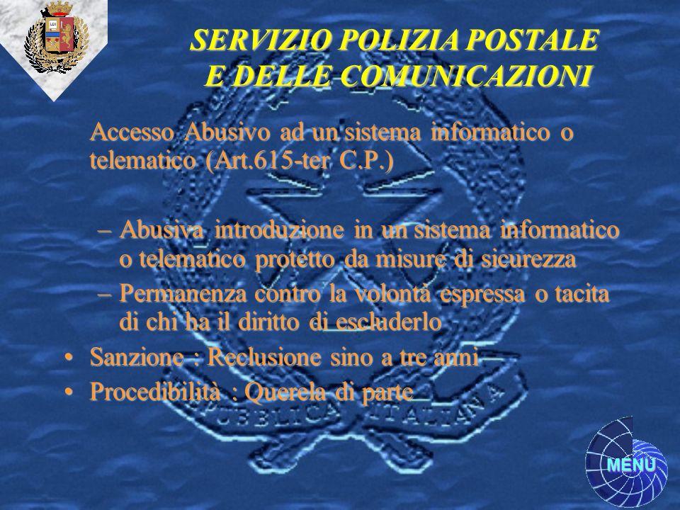 MENU Accesso Abusivo ad un sistema informatico o telematico (Art.615-ter C.P.) –Abusiva introduzione in un sistema informatico o telematico protetto d