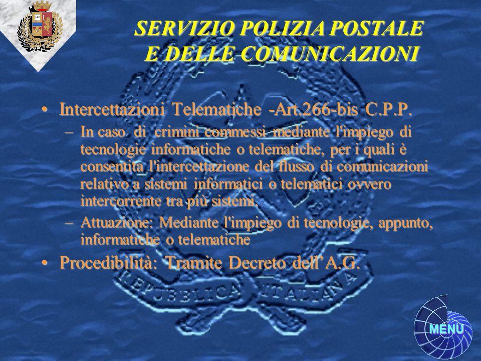 MENU Intercettazioni Telematiche -Art.266-bis C.P.P.Intercettazioni Telematiche -Art.266-bis C.P.P. –In caso di crimini commessi mediante l'impiego di