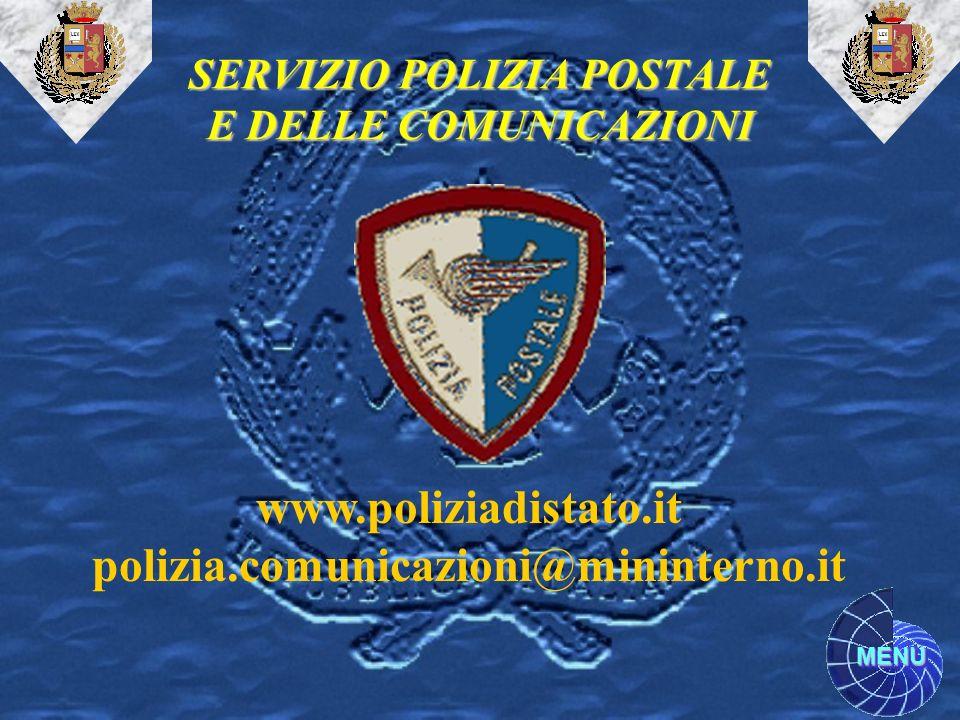 MENU www.poliziadistato.it polizia.comunicazioni@mininterno.it SERVIZIO POLIZIA POSTALE E DELLE COMUNICAZIONI