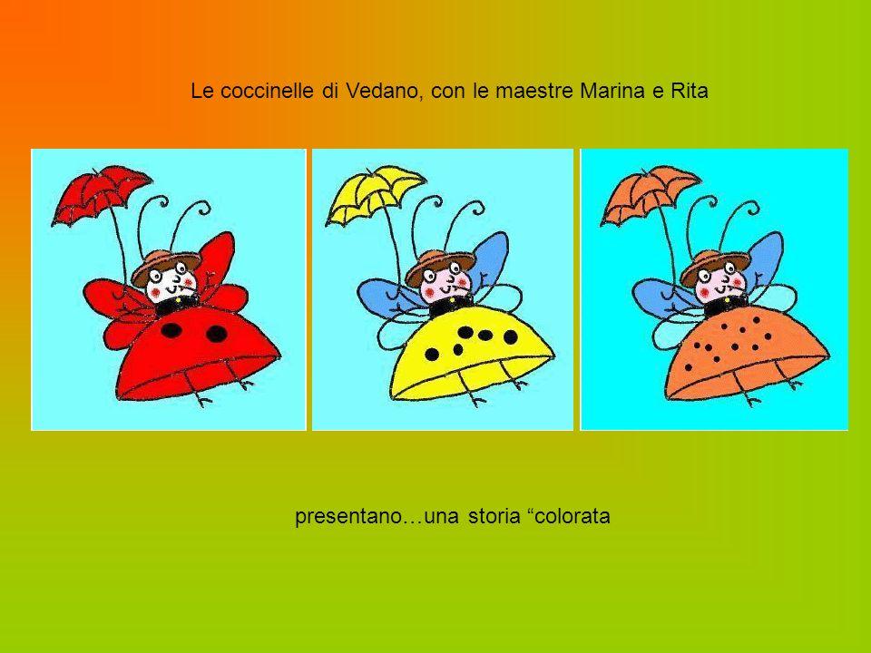 Le coccinelle di Vedano, con le maestre Marina e Rita presentano…una storia colorata