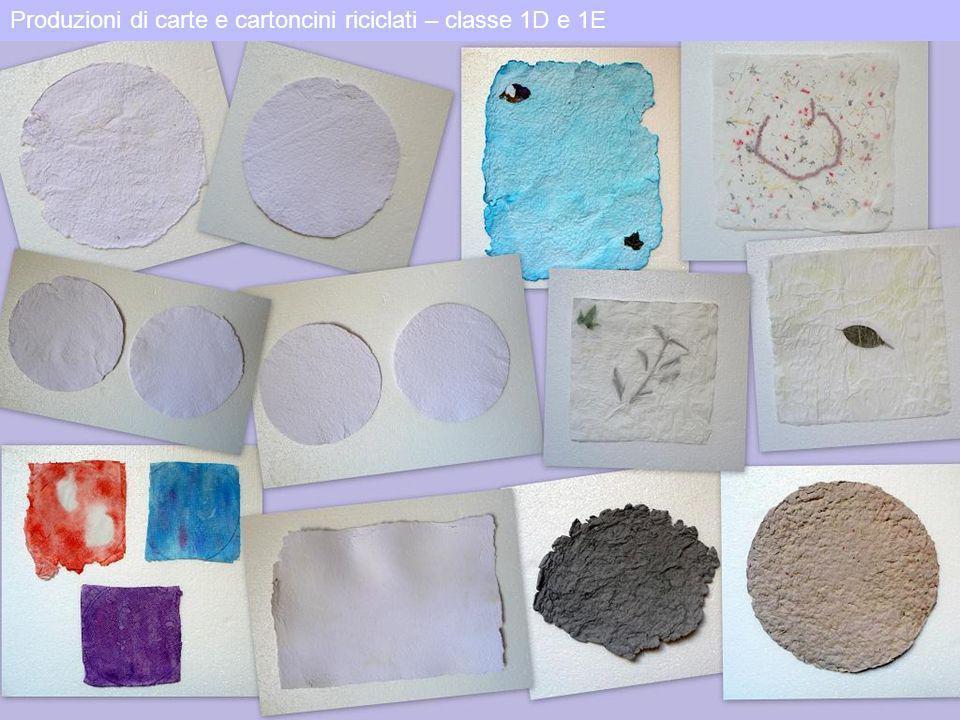 Produzioni di carte e cartoncini riciclati – classe 1D e 1E