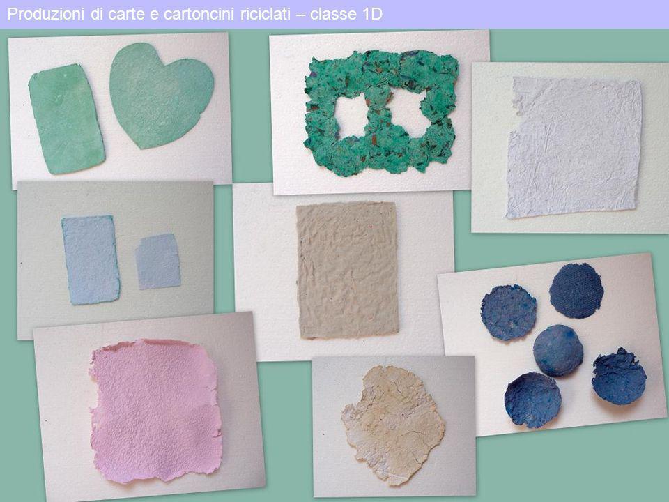 Produzioni di carte e cartoncini riciclati – classe 1D