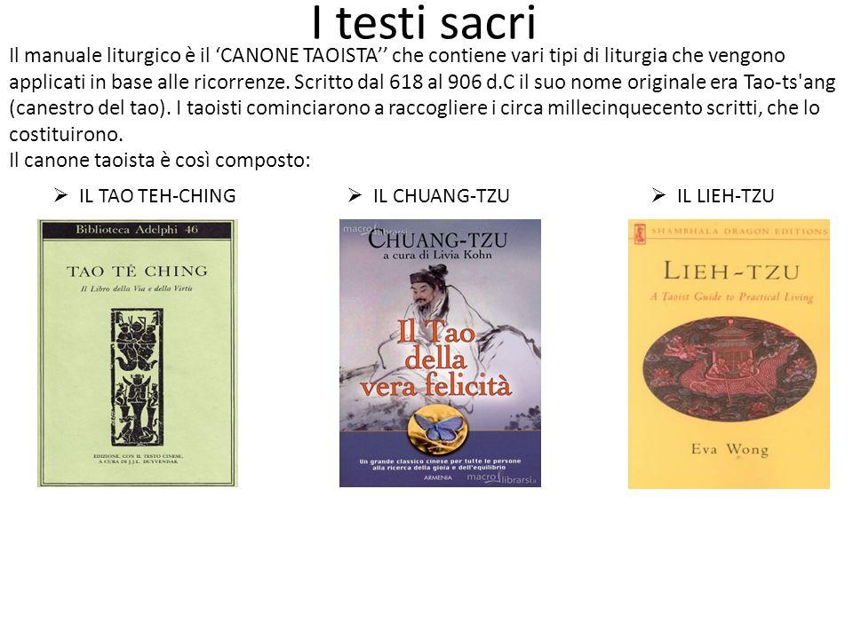 I testi sacri Il manuale liturgico è il CANONE TAOISTA che contiene vari tipi di liturgia che vengono applicati in base alle ricorrenze. Scritto dal 6