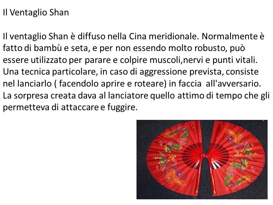 Il Ventaglio Shan Il ventaglio Shan è diffuso nella Cina meridionale. Normalmente è fatto di bambù e seta, e per non essendo molto robusto, può essere