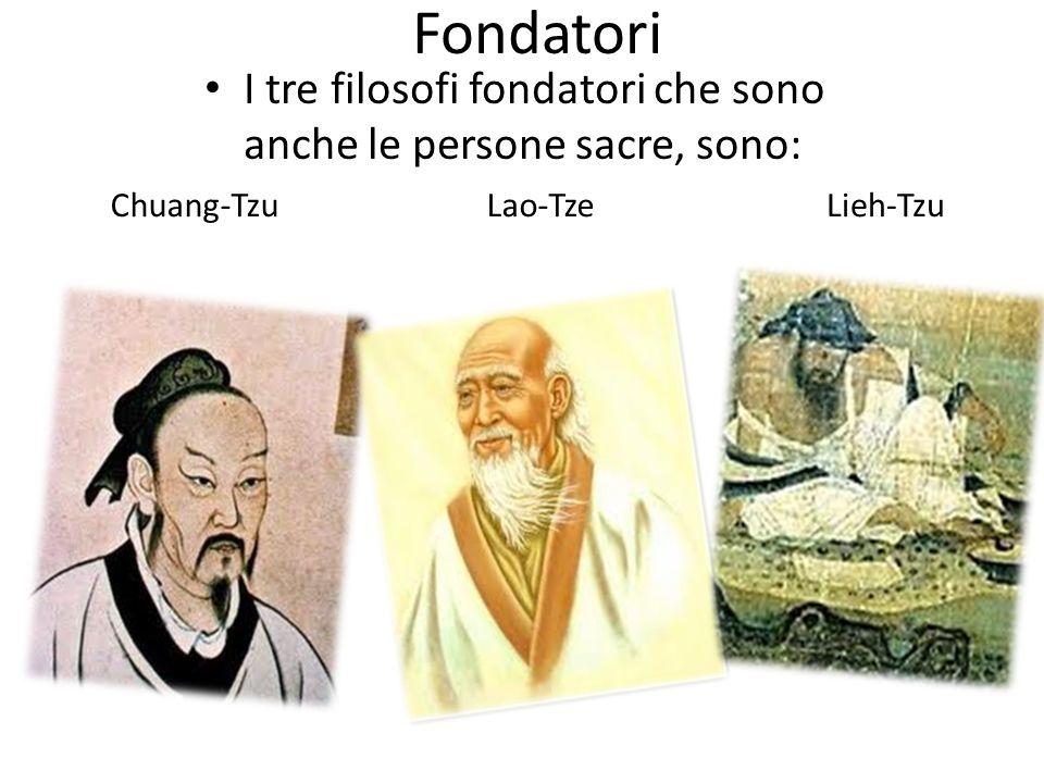 Fondatori I tre filosofi fondatori che sono anche le persone sacre, sono: Chuang-TzuLao-TzeLieh-Tzu