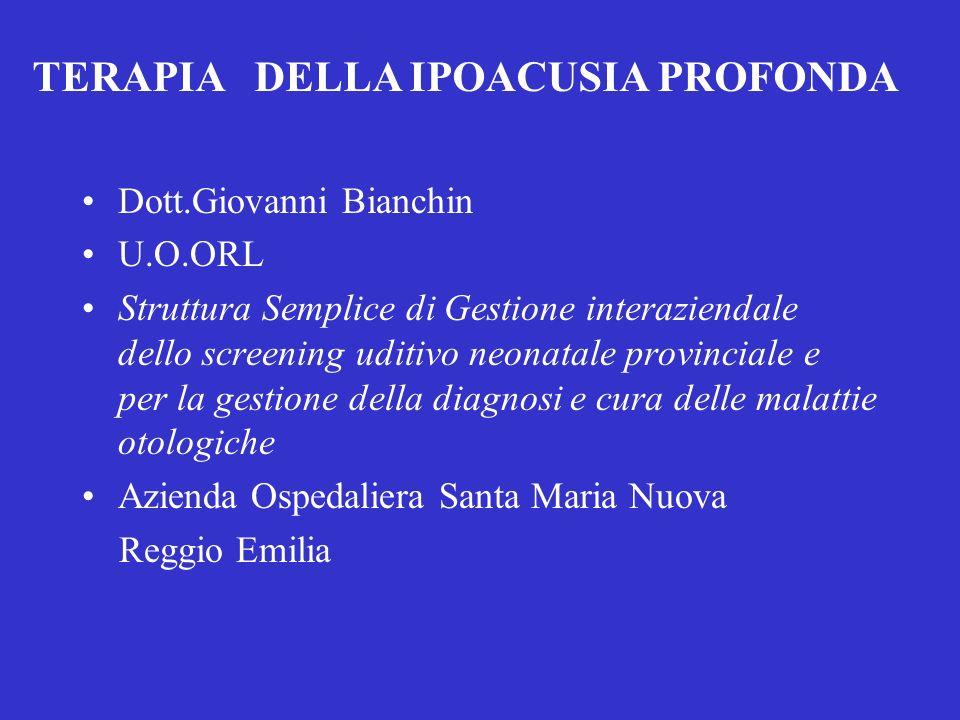 Dott.Giovanni Bianchin U.O.ORL Struttura Semplice di Gestione interaziendale dello screening uditivo neonatale provinciale e per la gestione della dia