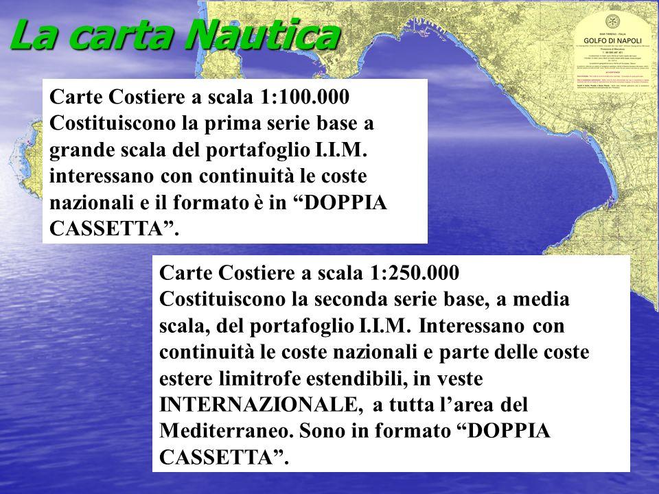 Carte Costiere a scala 1:100.000 Costituiscono la prima serie base a grande scala del portafoglio I.I.M. interessano con continuità le coste nazionali