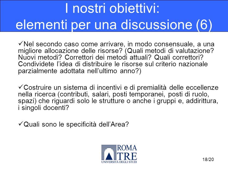 Nel secondo caso come arrivare, in modo consensuale, a una migliore allocazione delle risorse? (Quali metodi di valutazione? Nuovi metodi? Correttori