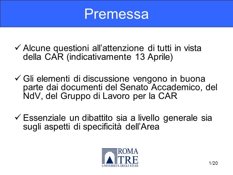 Premessa Alcune questioni allattenzione di tutti in vista della CAR (indicativamente 13 Aprile) Gli elementi di discussione vengono in buona parte dai