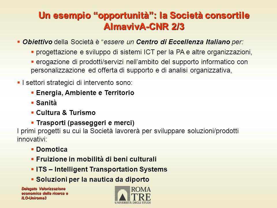 Delegato Valorizzazione economica della ricerca e ILO-Uniroma3 Obiettivo della Società è essere un Centro di Eccellenza Italiano per: progettazione e