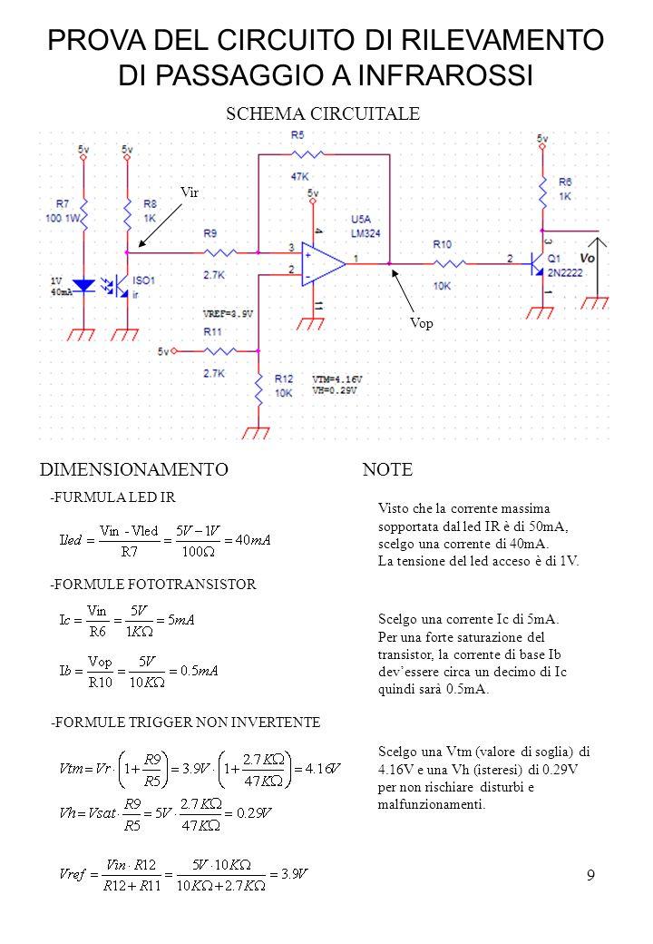 10 ir5 VirVrefVtmVopVo On2.59V3.90V4.16V0.20V4.92V Off4.93V3.90V4.16V3.68V0.05V Collegando in uscita un led (in serie ad una resistenza) è stato possibile notare il passaggio di un oggetto attraverso il sensore a seconda del led acceso o spento.