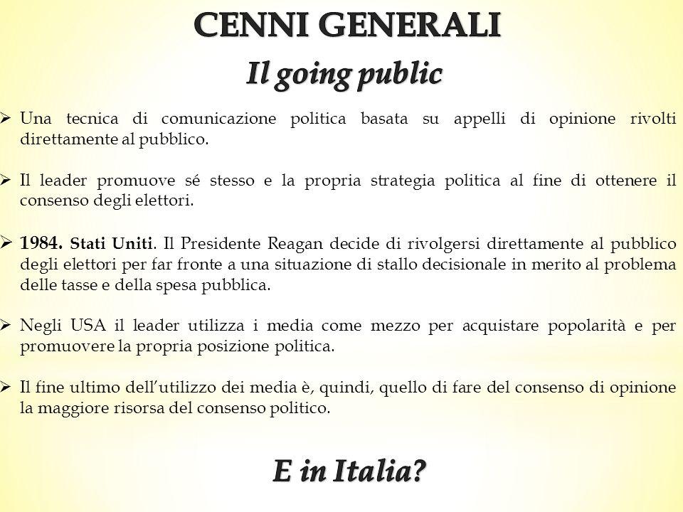 In Italia, la tendenza a rivolgersi direttamente al pubblico degli elettori come avviene in maniera sistematica negli USA è una strategia ancora nuova e in costante evoluzione.