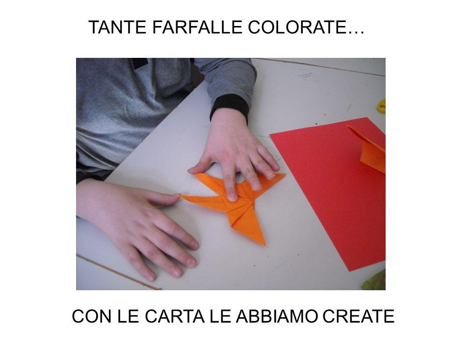 TANTE FARFALLE COLORATE… CON LE CARTA LE ABBIAMO CREATE