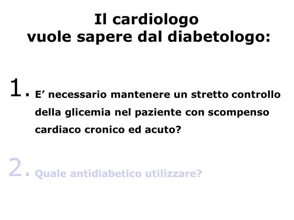 Il cardiologo vuole sapere dal diabetologo: 1.1.