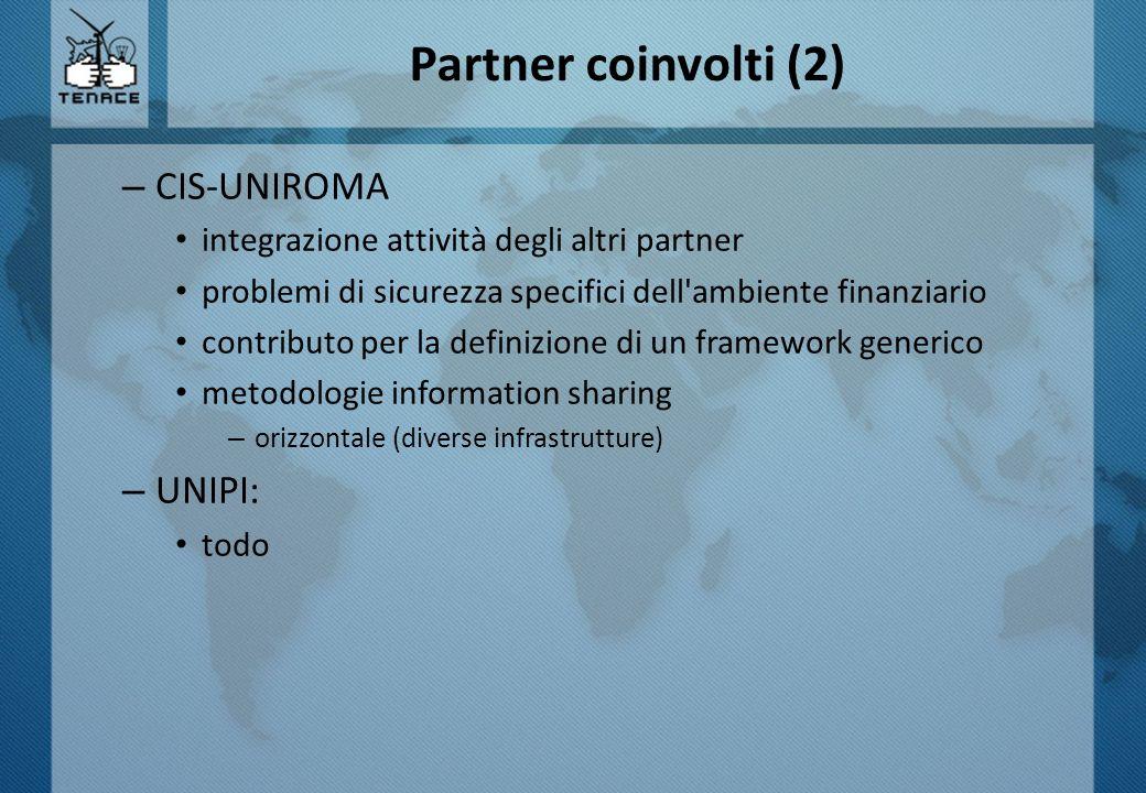 Partner coinvolti (2) – CIS-UNIROMA integrazione attività degli altri partner problemi di sicurezza specifici dell'ambiente finanziario contributo per