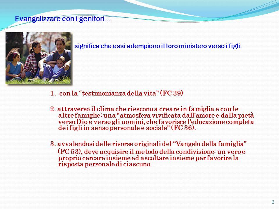 1.con la testimonianza della vita (FC 39) 2.