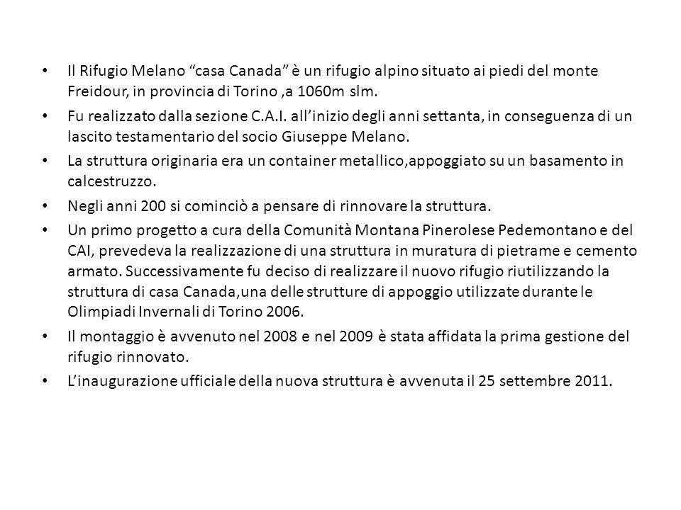 Il Rifugio Melano casa Canada è un rifugio alpino situato ai piedi del monte Freidour, in provincia di Torino,a 1060m slm. Fu realizzato dalla sezione
