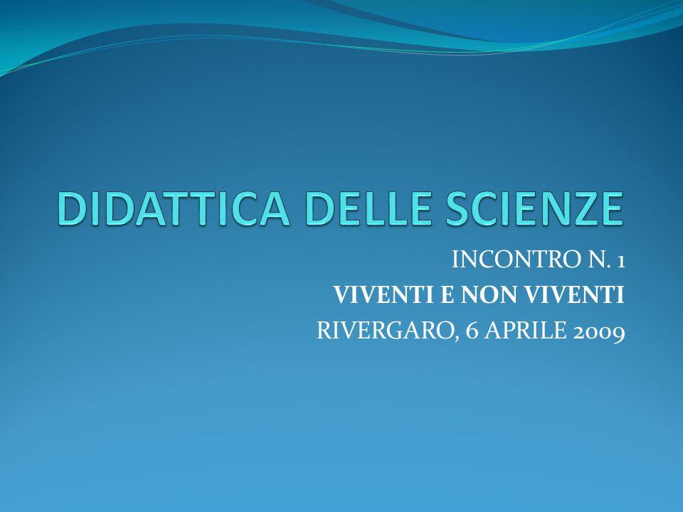 INCONTRO N. 1 VIVENTI E NON VIVENTI RIVERGARO, 6 APRILE 2009
