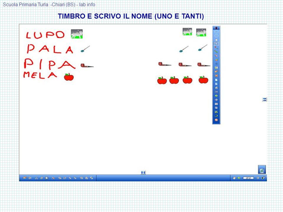 TIMBRO E SCRIVO IL NOME (UNO E TANTI) Scuola Primaria Turla -Chiari (BS) - lab info