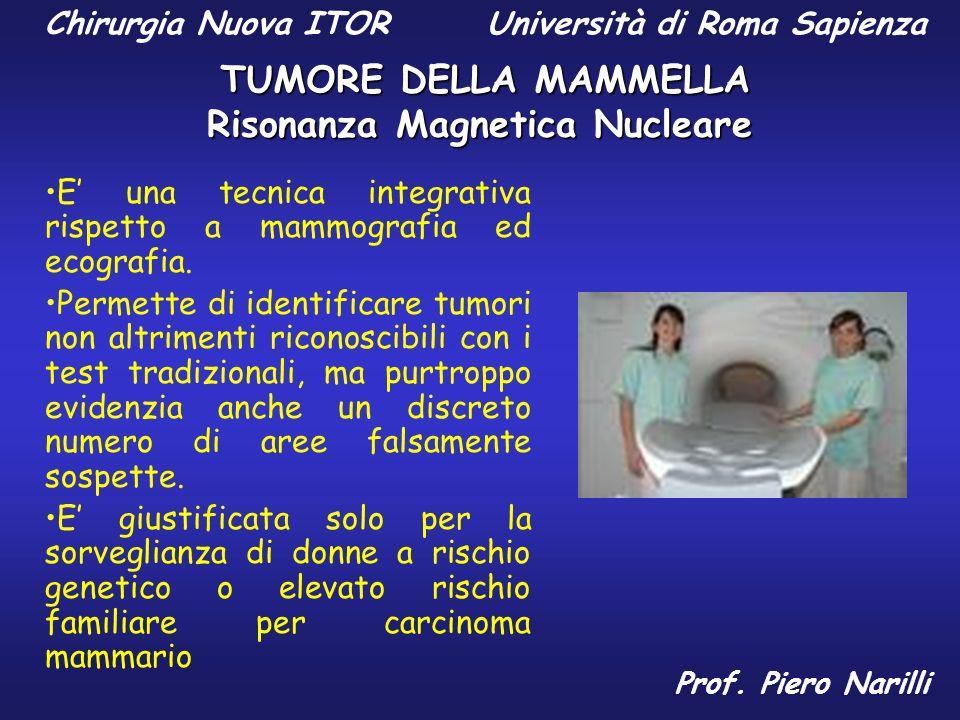 Risonanza Magnetica Nucleare E una tecnica integrativa rispetto a mammografia ed ecografia. Permette di identificare tumori non altrimenti riconoscibi