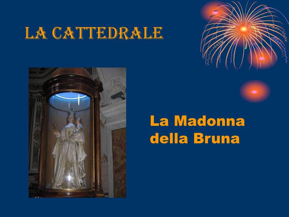 La cattedrale La Madonna della Bruna