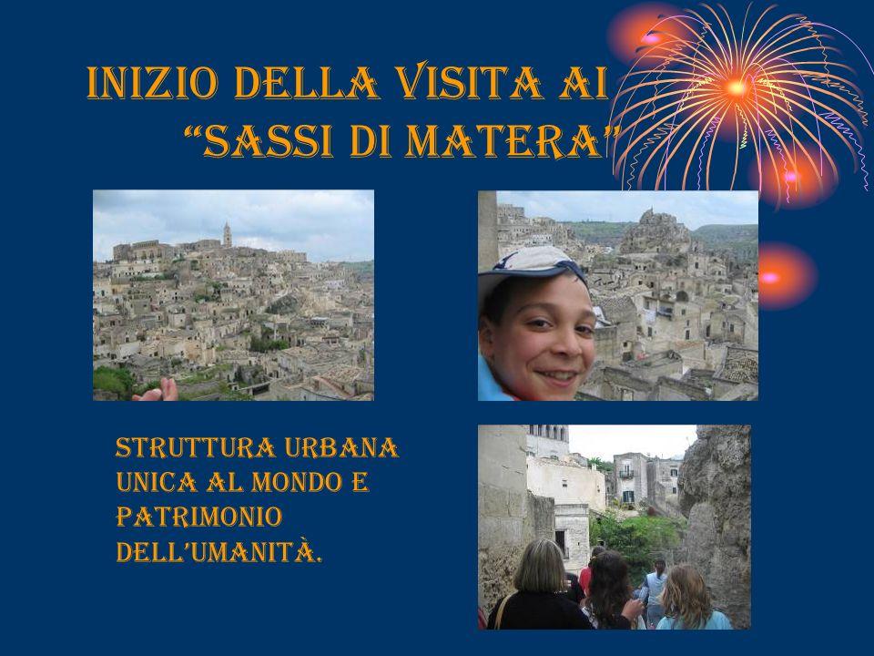 Inizio della visita AI SASSI di MATERA Struttura urbana unica al mondo e patrimonio dellumanità.