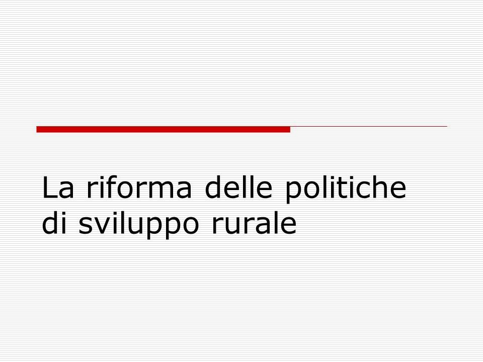 La riforma delle politiche di sviluppo rurale