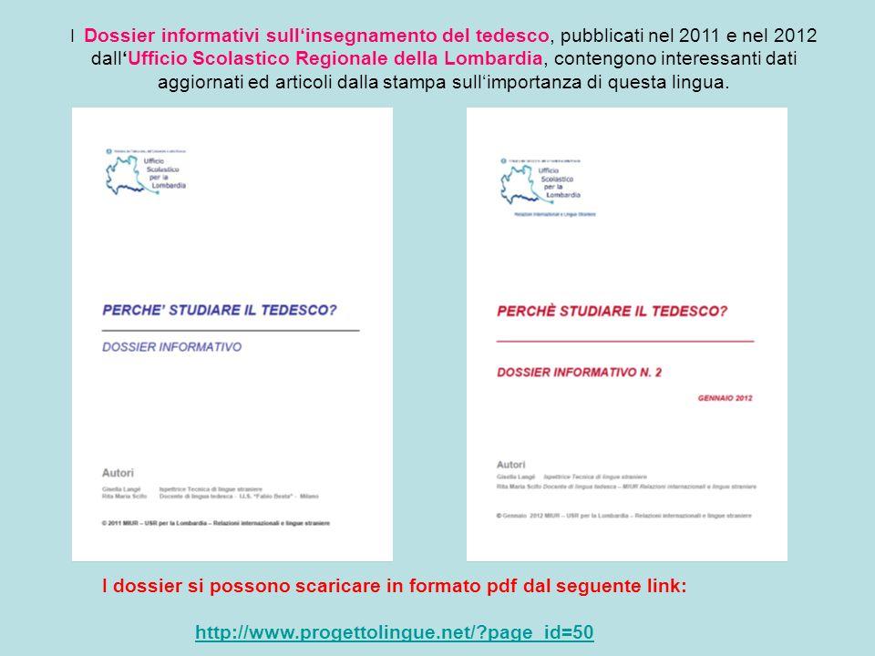 I Dossier informativi sullinsegnamento del tedesco, pubblicati nel 2011 e nel 2012 dallUfficio Scolastico Regionale della Lombardia, contengono intere