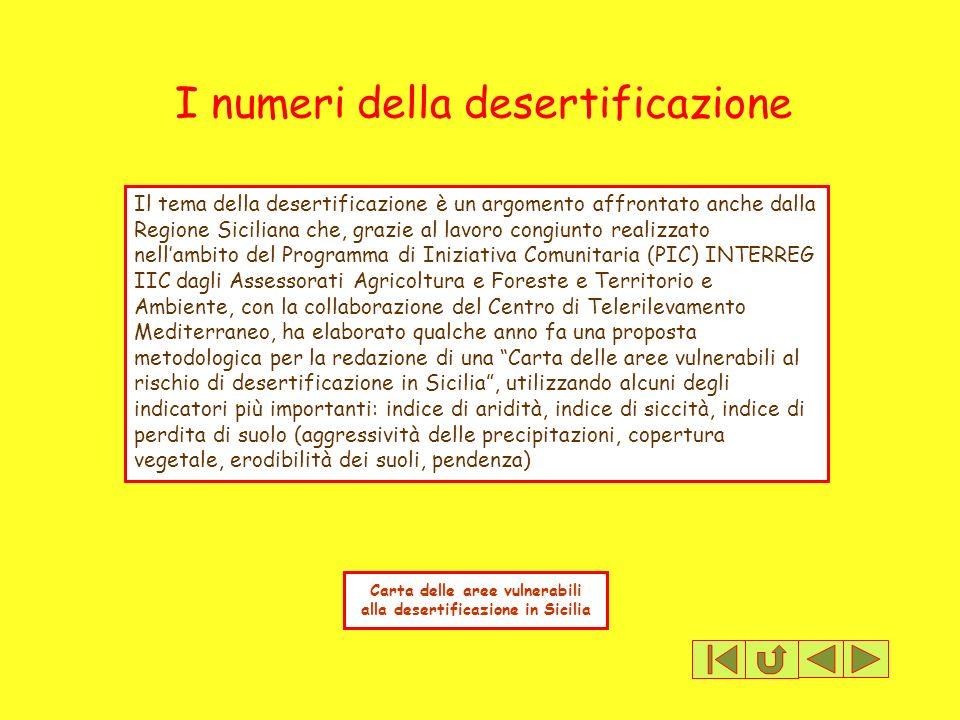 Il tema della desertificazione è un argomento affrontato anche dalla Regione Siciliana che, grazie al lavoro congiunto realizzato nellambito del Progr