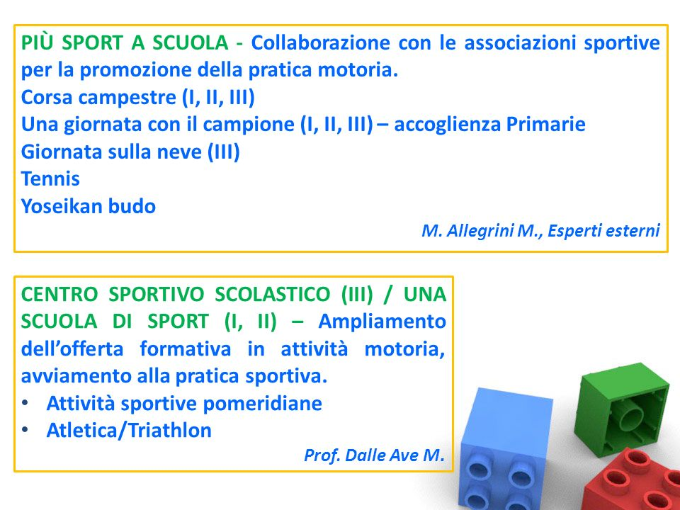PIÙ SPORT A SCUOLA - Collaborazione con le associazioni sportive per la promozione della pratica motoria.