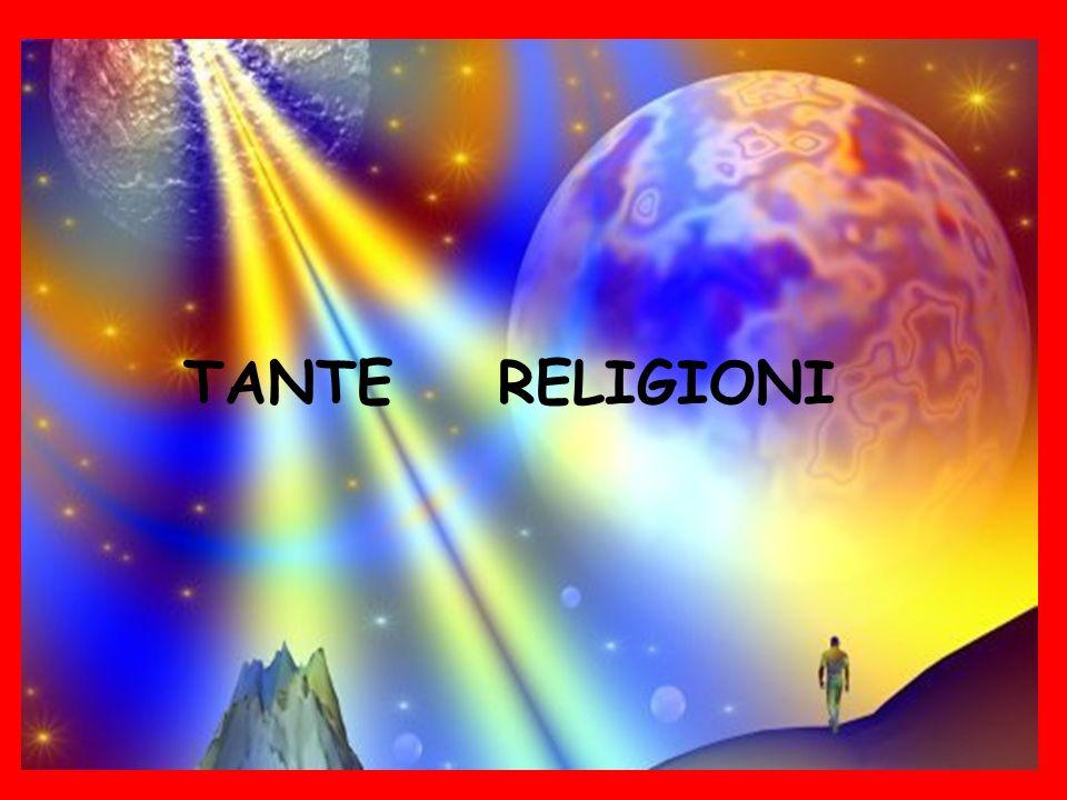 TANTE RELIGIONI