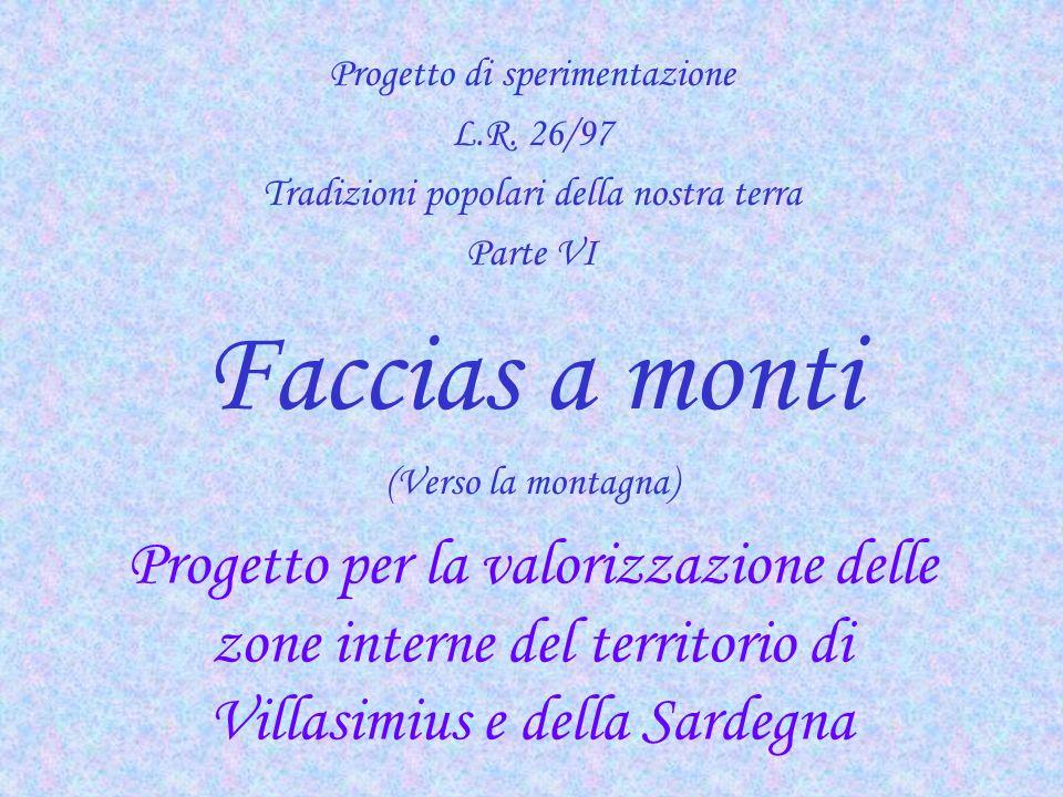 Progetto per la valorizzazione delle zone interne del territorio di Villasimius e della Sardegna Progetto di sperimentazione L.R. 26/97 Tradizioni pop