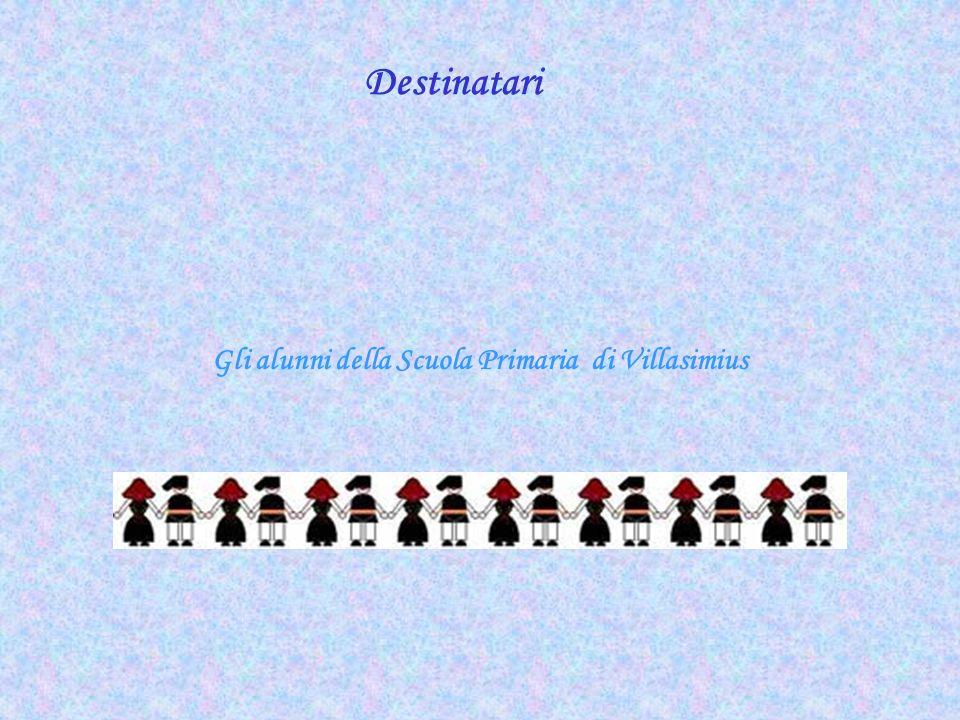 Destinatari Gli alunni della Scuola Primaria di Villasimius