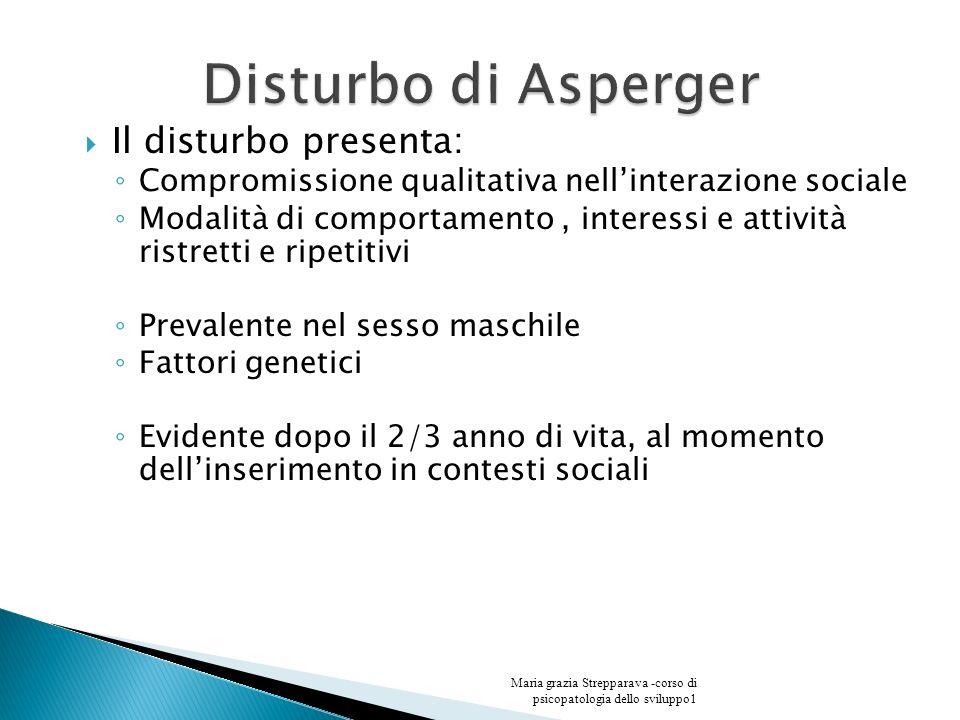 Il disturbo presenta: Compromissione qualitativa nellinterazione sociale Modalità di comportamento, interessi e attività ristretti e ripetitivi Preval