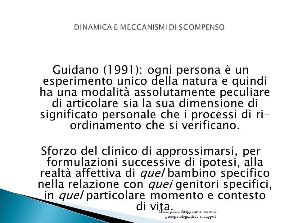 Guidano (1991): ogni persona è un esperimento unico della natura e quindi ha una modalità assolutamente peculiare di articolare sia la sua dimensione