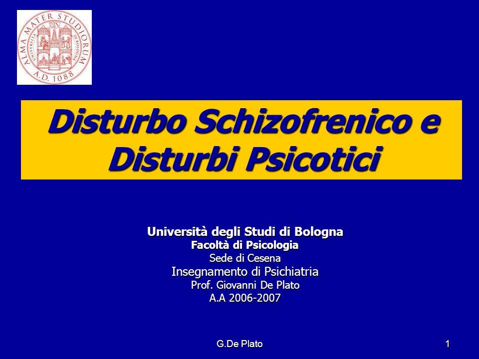 G.De Plato2 Definizione di psicosi (Bergeret) Incapacità di fare un corretto esame di realtà (delirio e allucinazioni) Incapacità di fare un corretto esame di realtà (delirio e allucinazioni) Relazione oggettuale fusionale (la rappresentazione dellaltro è confusa con la rappresentazione del sè) Relazione oggettuale fusionale (la rappresentazione dellaltro è confusa con la rappresentazione del sè) Angoscia di frammentazione (il soggetto ha come limpressione di andare in pezzi) Angoscia di frammentazione (il soggetto ha come limpressione di andare in pezzi) Meccanismi di difesa primitivi sostengono o tentano di arginare le condizioni precedenti Meccanismi di difesa primitivi sostengono o tentano di arginare le condizioni precedenti
