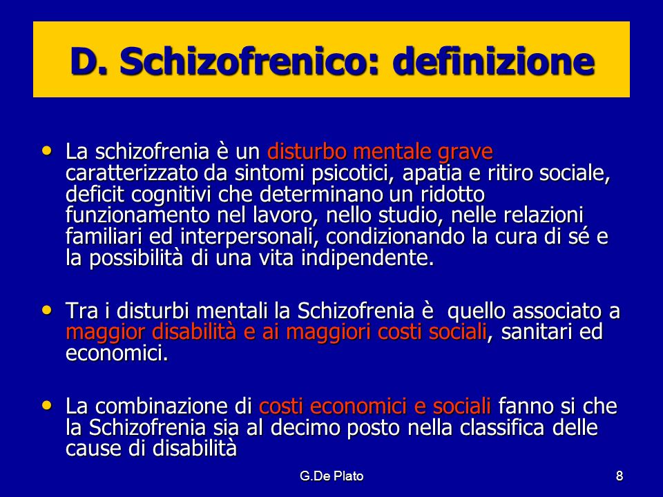 G.De Plato29 D.Schizofrenico: sintomi positivi.