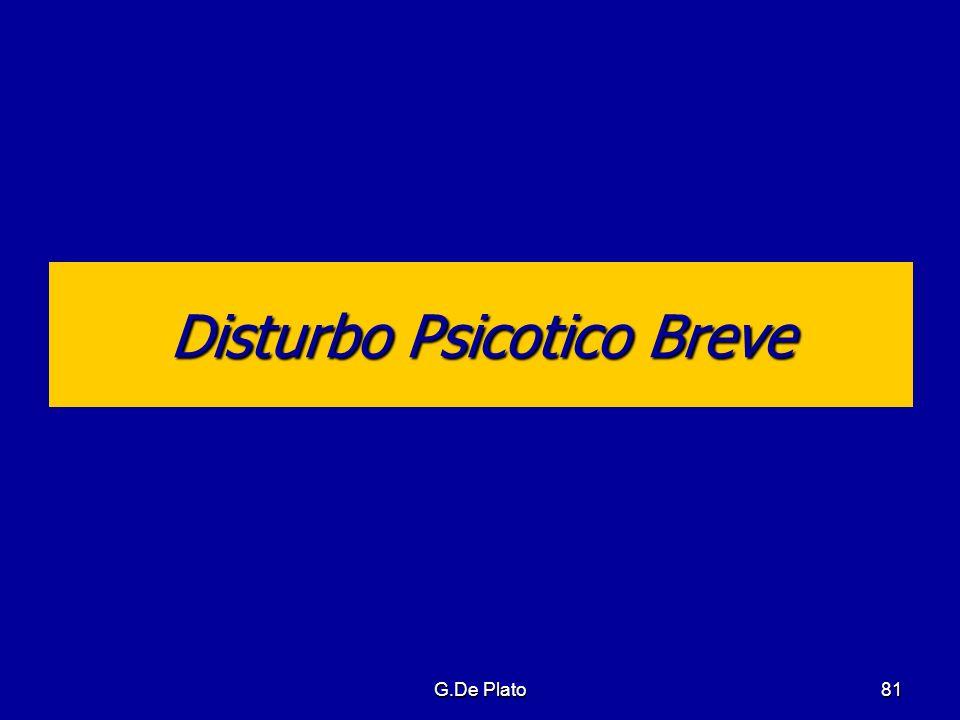 G.De Plato81 Disturbo Psicotico Breve