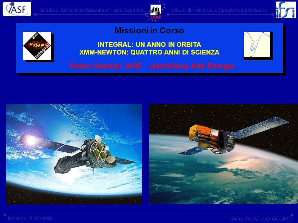 Istituto di Astrofisica Spaziale e Fisica CosmicaIstituto di Fisica dello Spazio Interplanetario Roma, 15-16 dicembre 2003 Relatore: P. Ubertini Missi
