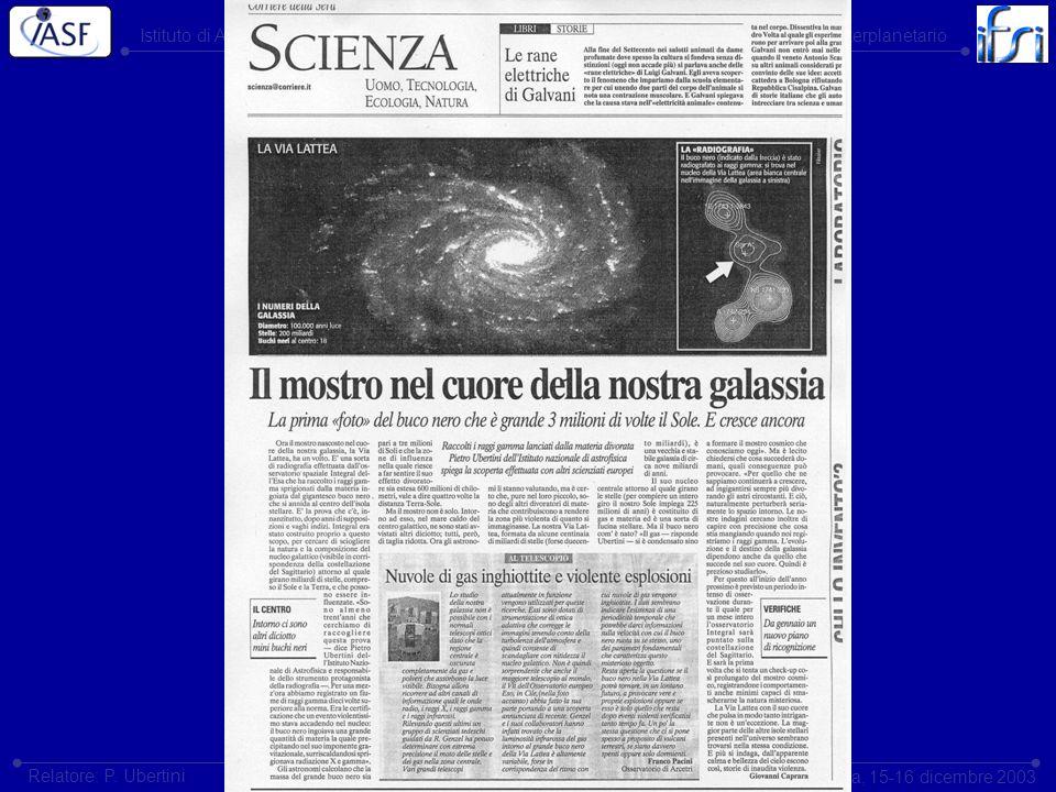Istituto di Astrofisica Spaziale e Fisica CosmicaIstituto di Fisica dello Spazio Interplanetario Roma, 15-16 dicembre 2003 Relatore: P. Ubertini